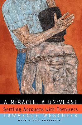 A Miracle, a Universe By Weschler, Lawrence