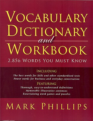 Vocabulary Dictionary and Workbook By Phillips, Mark